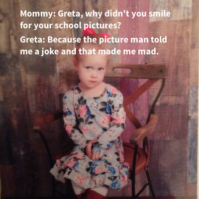 4-year-old Greta is our wisdom-dropping kindred spirit