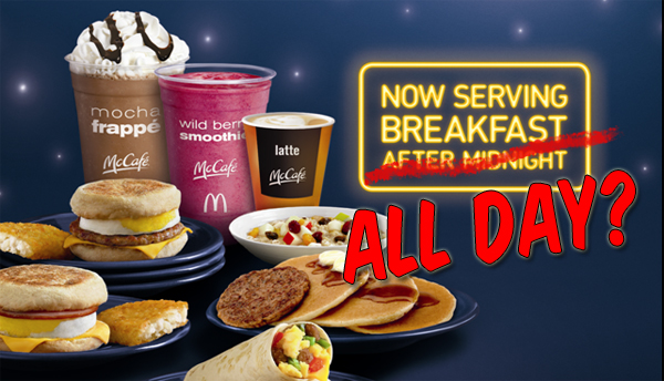 On Monday, McDonald's is testing out ALL DAY BREAKFAST!!!