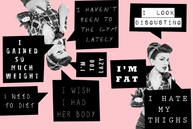 Shutting down the 'fat talk' that plays endlessly in my mind