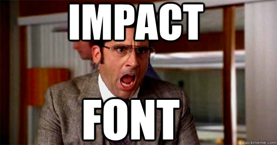 You know that font all memes use? Here's why it exists