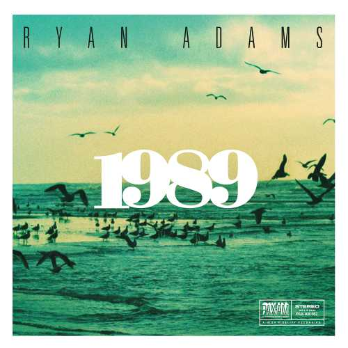 The real reason why Ryan Adams re-recorded Taylor Swift's '1989'