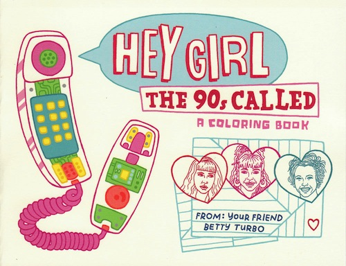 Your '90s dreams have come true in the form of a coloring book zine
