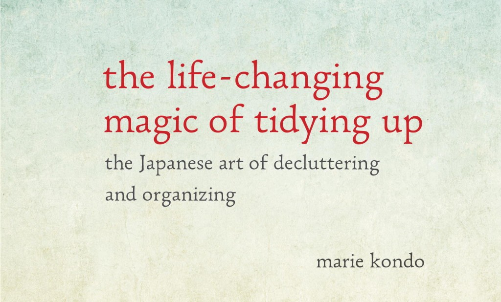 Here's 'The Life-Changing Magic of Tidying Up' in six simple steps