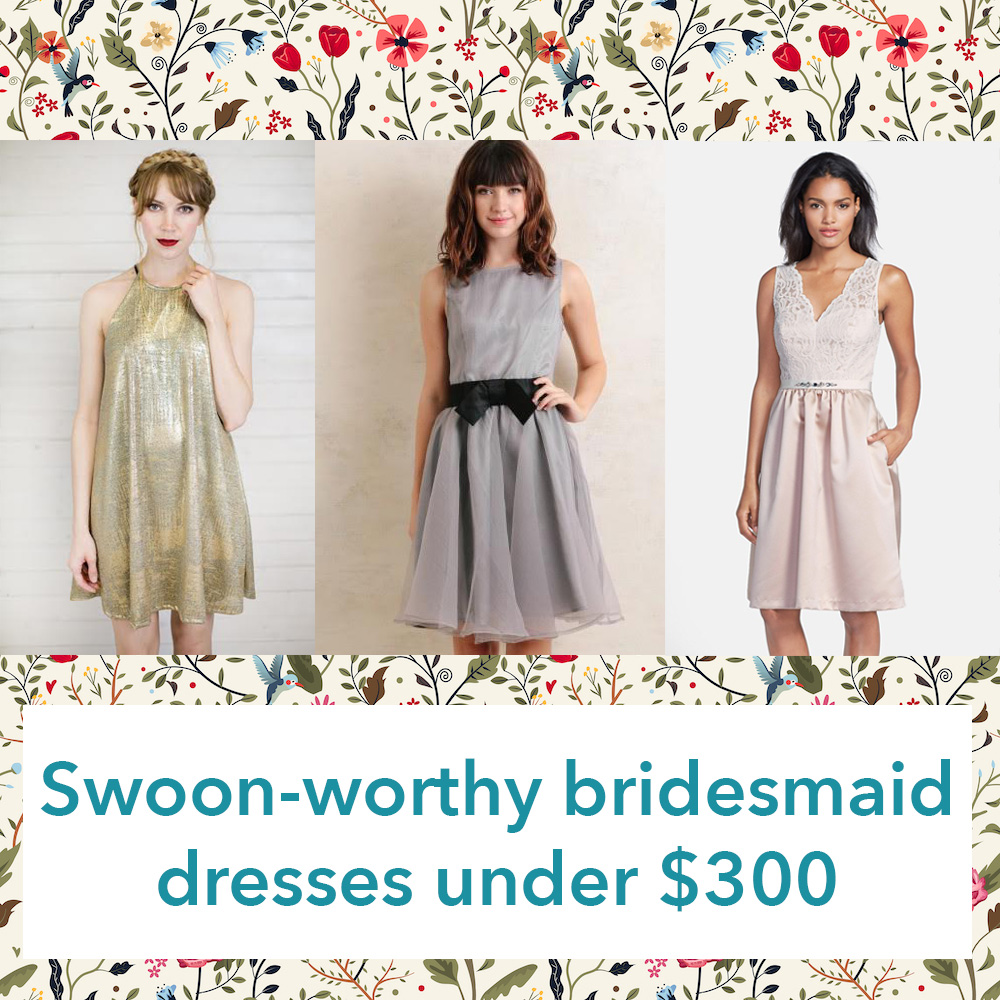 18 swoon-worthy bridesmaid dresses under $300