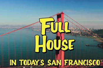 """This """"Full House"""" parody speaks the truth about life in San Francisco"""