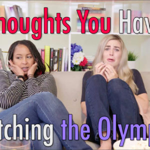 Thoughts You Have Watching the Olympics