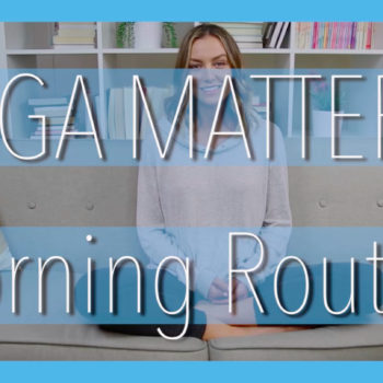 Yoga Matters: Morning Routine