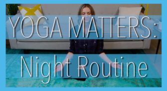 Yoga Matters: Night Routine