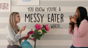 You Know You're a Messy Eater When…