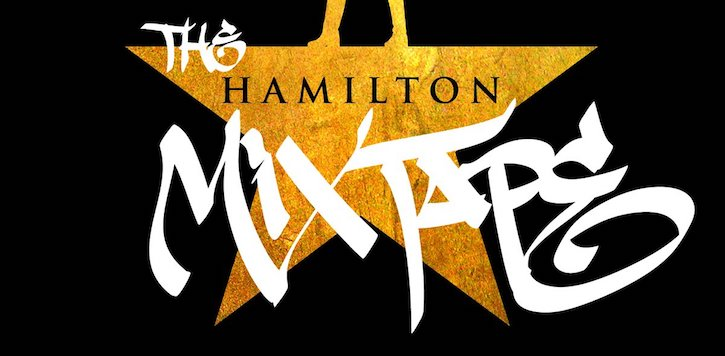 "These are our favorite tracks off ""The Hamilton Mixtape"""