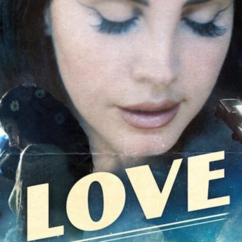 """Lana Del Rey dropped her new song """"Love,"""" and yeah we love it"""