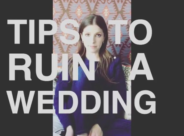 "Anna Kendrick just made this totally snarky ""how to ruin a wedding"" video"