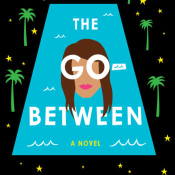"""The Go-Between"" captures what it's like to come to the U.S. as a teenager"