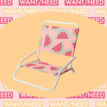 WANT/NEED: A watermelon beach chair that costs as much as a sandwich, and other stuff you actually want
