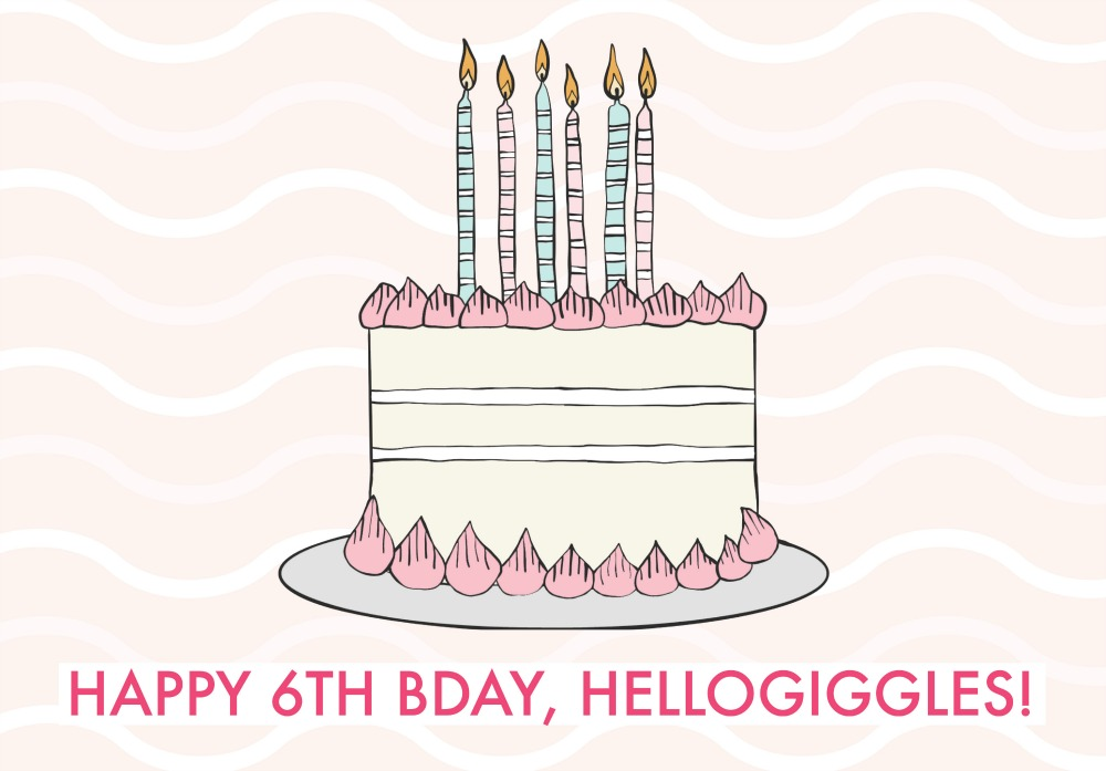 Happy 6th birthday, HelloGiggles!