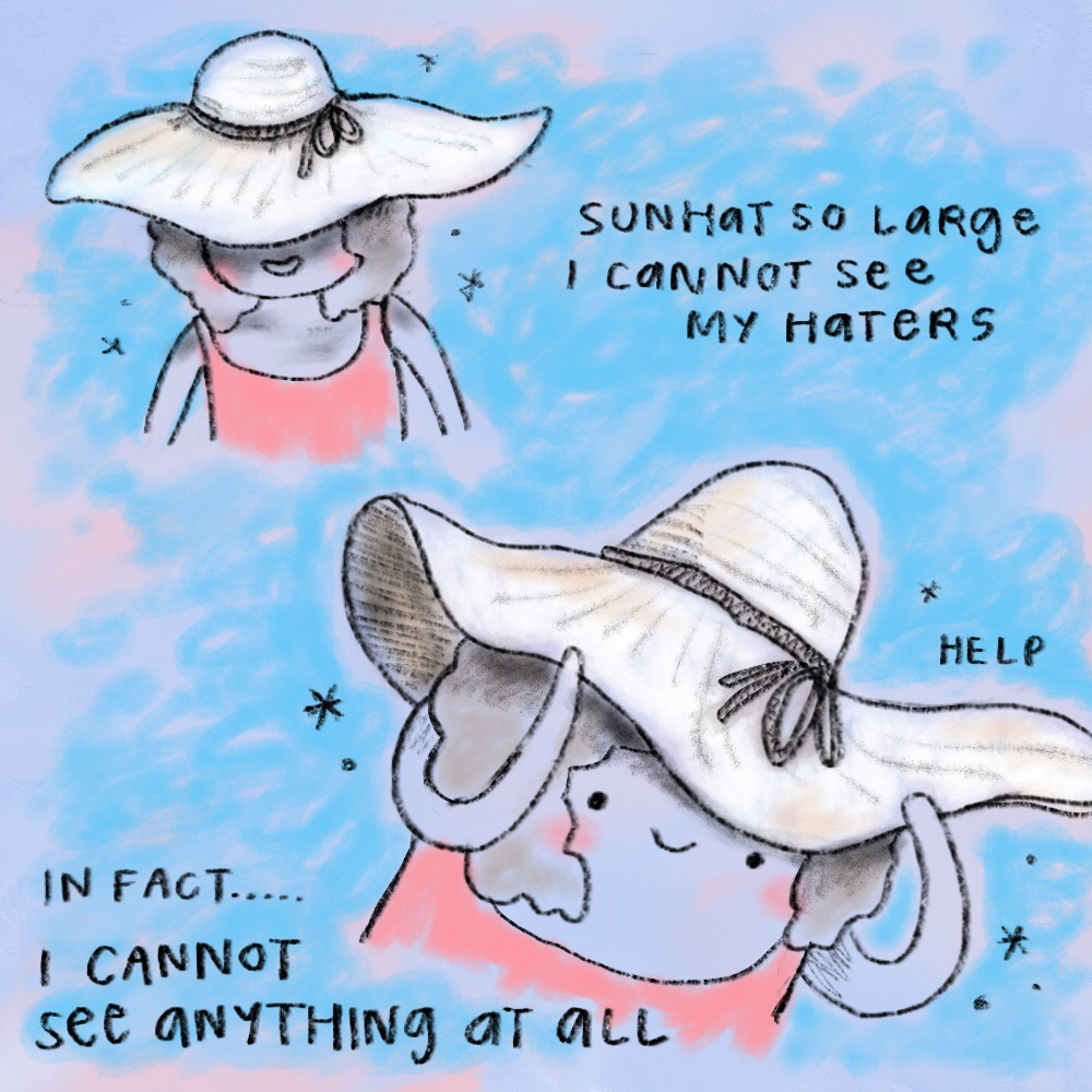 The only shade I need is this hat protecting me from UV rays, thanks