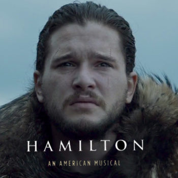 """Someone mashed up """"Hamilton"""" and """"Game of Thrones,"""" and it's everything we hoped it would be"""