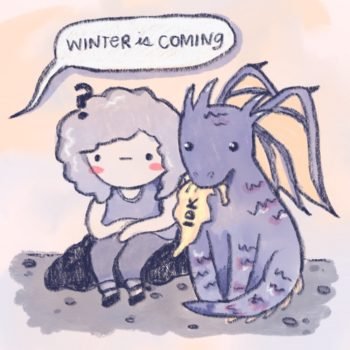 Winter is coming, and I have no idea what that means