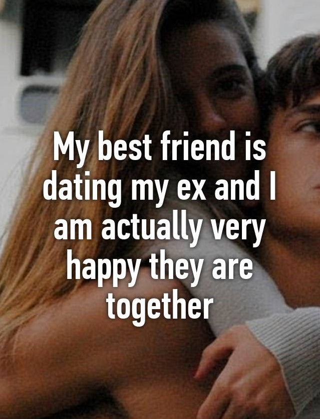 what to do if your friend starts dating your ex