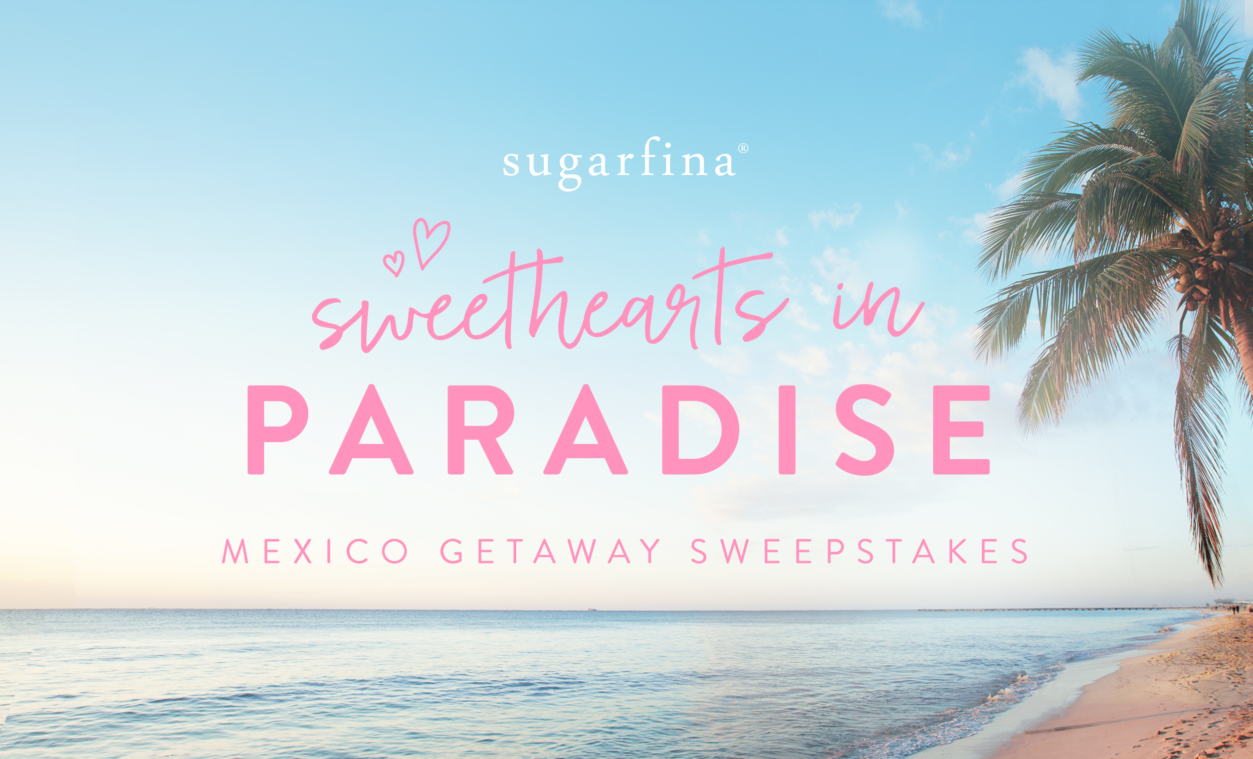 Sugarfina is giving away a romantic vacation to Mexico, so enter right now!