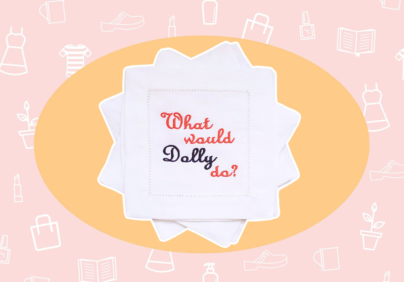 WANT/NEED: Cocktail napkins in honor of Dolly Parton's birthday, and more stuff you want to buy