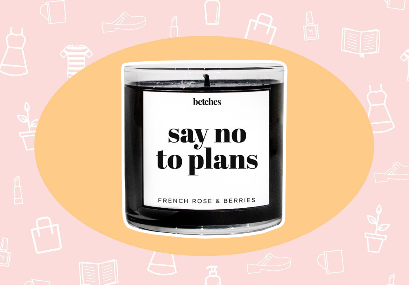 WANT/NEED: A candle to celebrate your canceled plans, and more stuff you want to buy