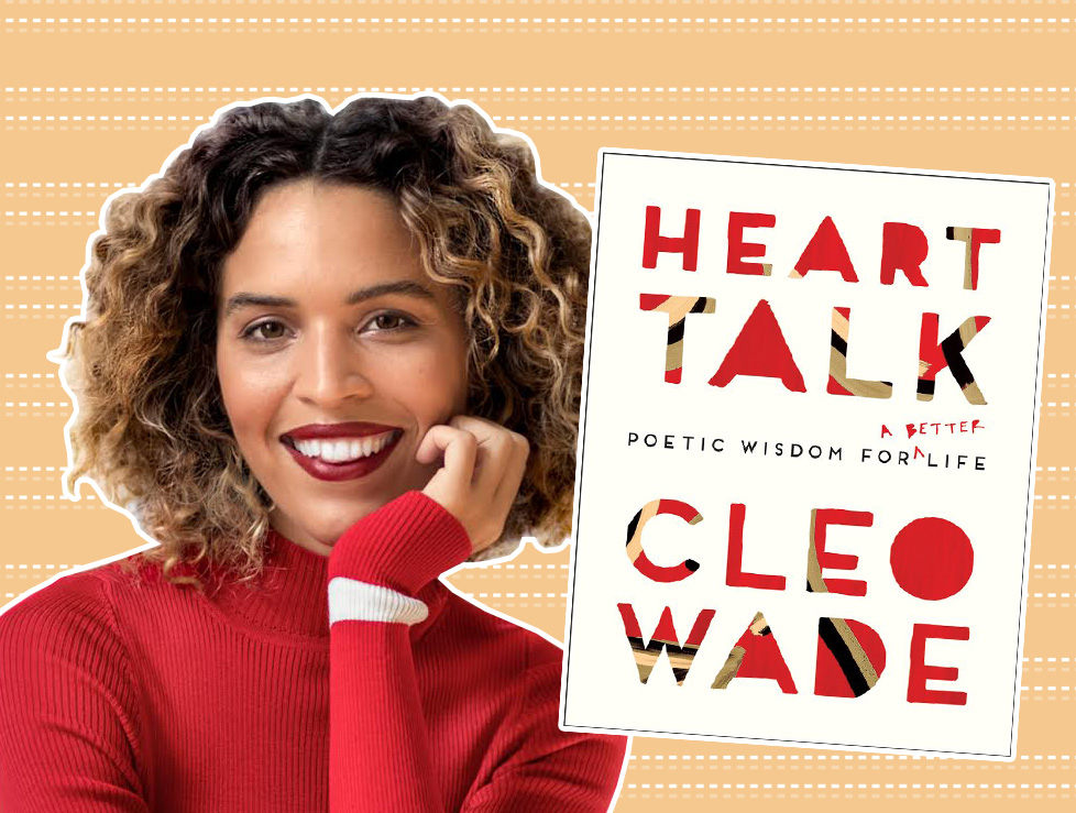 """We had a heart-to-heart conversation with Cleo Wade about her new book, """"Heart Talk"""""""
