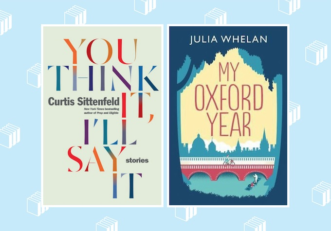 """Books coming out this week: """"My Oxford Year,"""" """"You Think It, I'll Say It,"""" and more"""