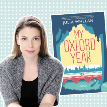 Julia Whelan, author of HG Book Club pick <em>My Oxford Year</em>, talks storytelling, grief, and lit snobs