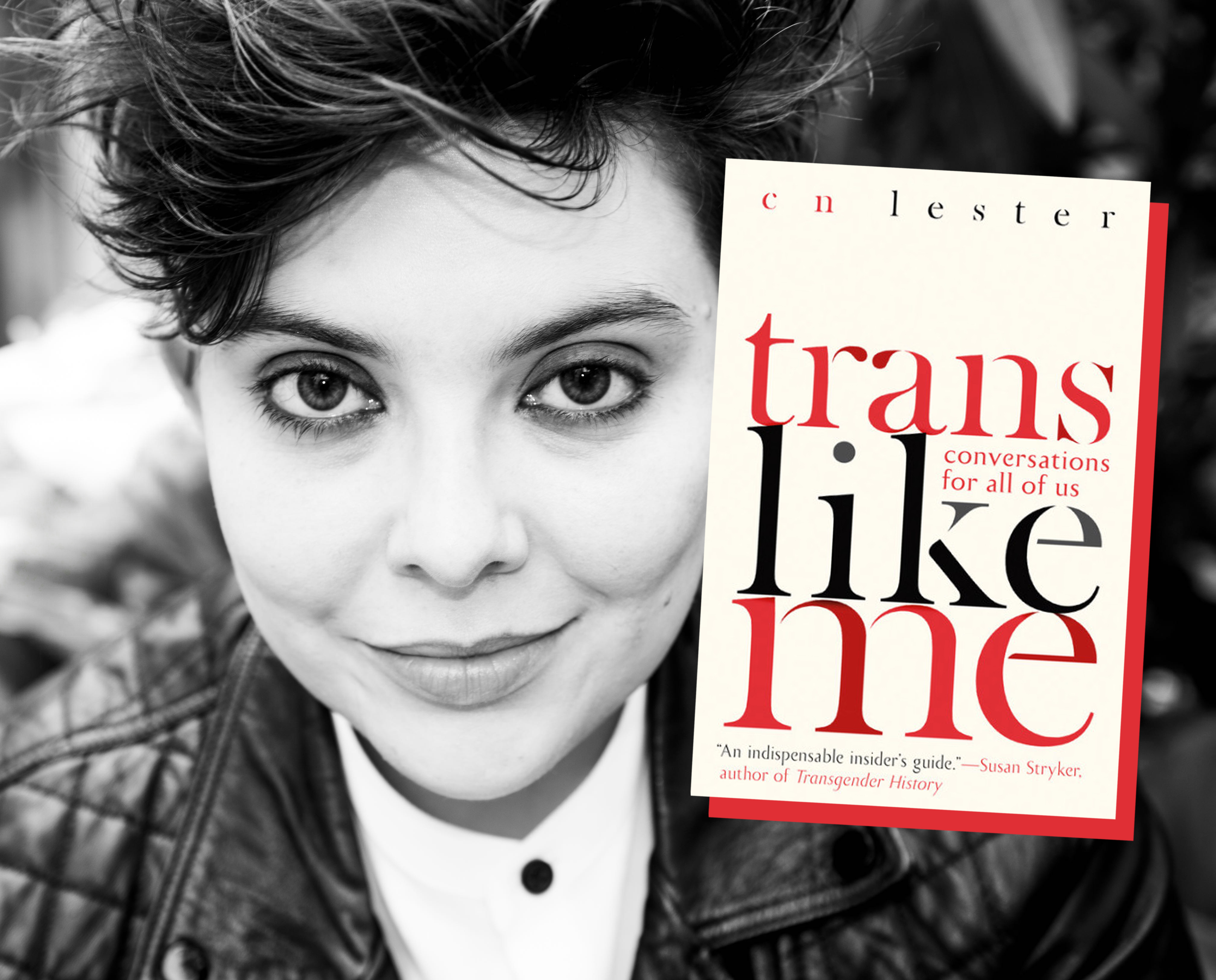Read an excerpt from <em>Trans Like Me</em>, CN Lester's new book of essays about the trans experience