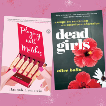 Books coming out this week: <em>Playing with Matches,</em> <em>Dead Girls,</em> and more