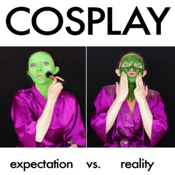 Cosplay: Expectation vs. Reality