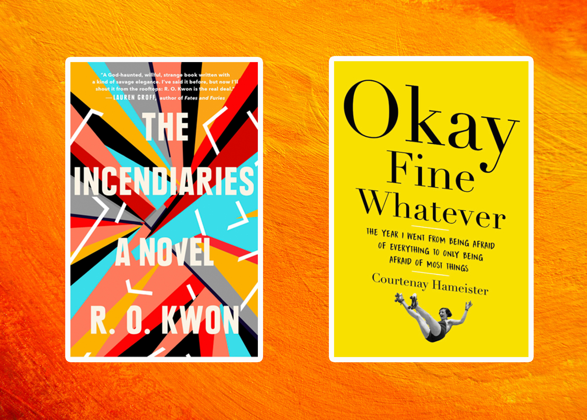 Books coming out this week: <em>The Incendiaries</em>, <em>Okay Fine Whatever</em>, and more