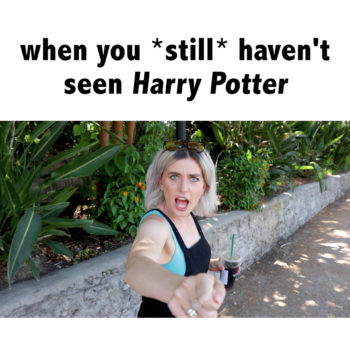 When you *still* haven't seen Harry Potter