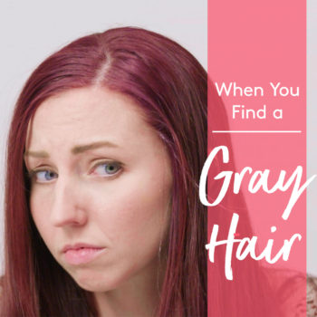 That feeling when you find a gray hair