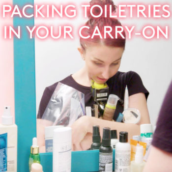 How to pack toiletries in your carry-on