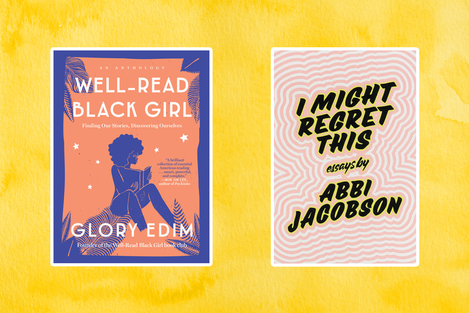 Books coming out this week: <em>Well-Read Black Girl</em>, <em>I Might Regret This</em>, and more