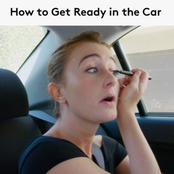 How to get ready in the car