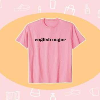 WANT/NEED: A pink T-shirt for proud English majors, and more stuff you want to buy