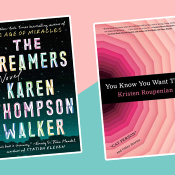 The best new books to read this week: <em>The Dreamers,</em> <em>You Know You Want This,</em> and more