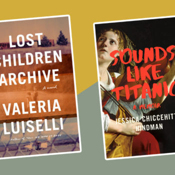 The best new books to read this week: <em>Lost Children Archive,</em> <em>Sounds Like Titanic,</em> and more