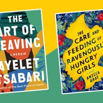 The best new books to read this week: <em>The Art of Leaving,</em> <em>The Care and Feeding of Ravenously Hungry Girls,</em> and more